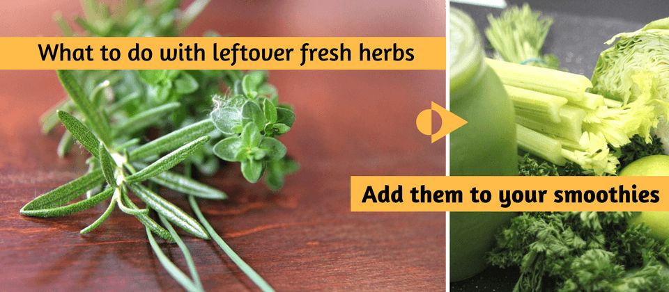 There are many different ways to use herbs and adding to your smoothie is one healthy way