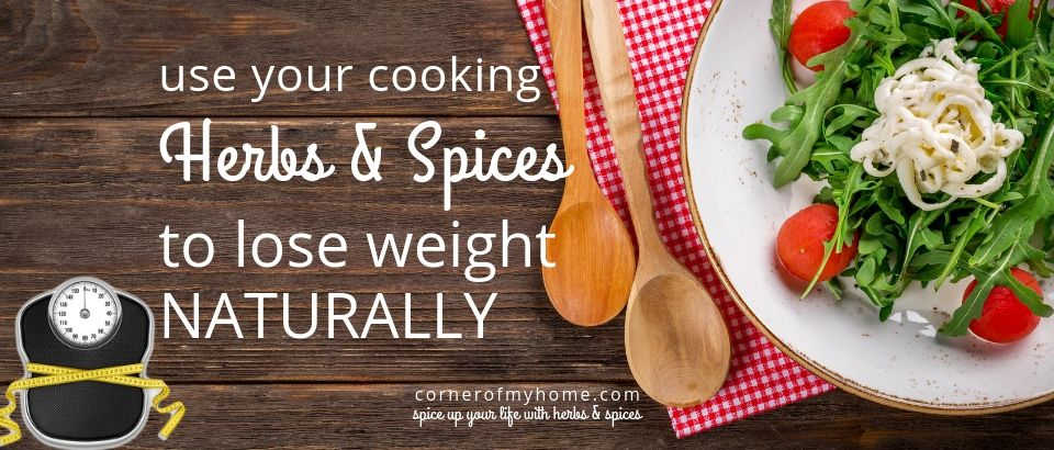 Use your cooking herbs and spices to lose weight naturally