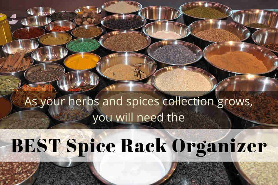 As your herbs and spices collection grows, you will need the best spice rack organizer