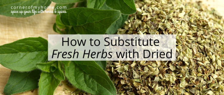 How to Substitute Fresh Herbs with Dried