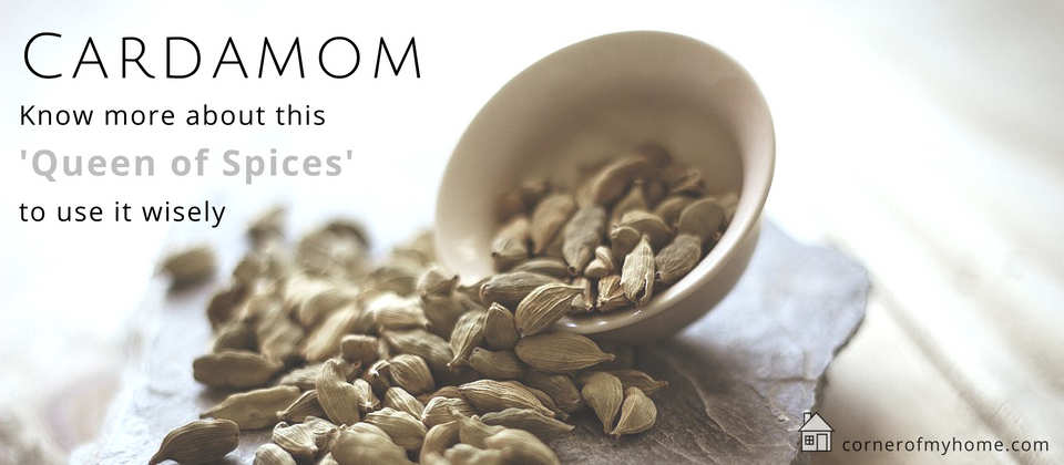 Cardamom can be used in cooking, baking and in beverages too