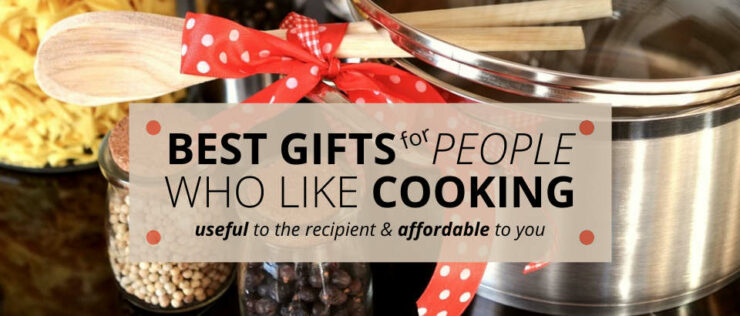 Best Gifts for People Who Like Cooking. Useful to the recipient and affordable to you.