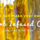 About Herb Infused Oil – Make Your Own