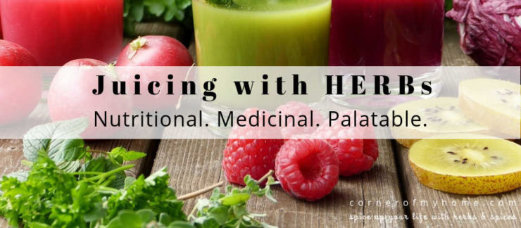 Juicing with herbs allows you to incorporate nutrient-packed produce into your diet besides using them in cooking