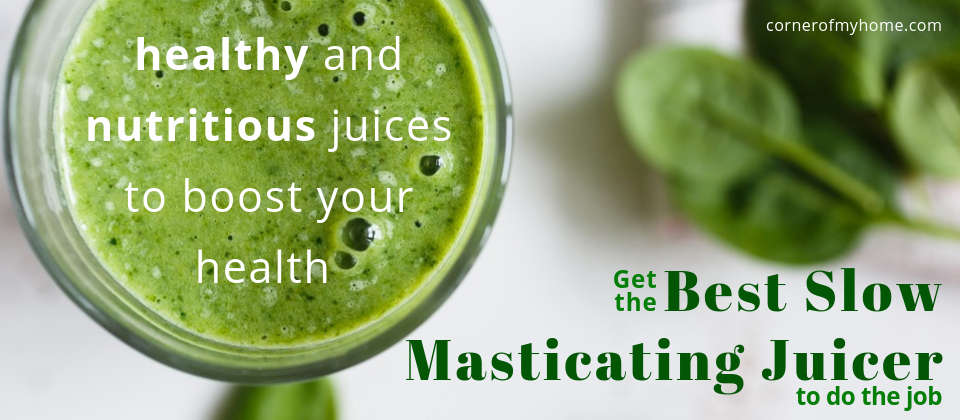 Get the best slow juicer to make healthy and nutritious juices to boost your health