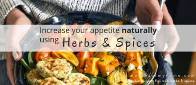 Increase Appetite Naturally Using Herbs and Spices