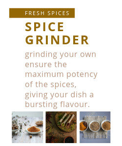 Grind your own spices to ensure the maximum potency, giving your dish a bursting flavour