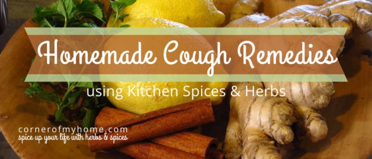 Homemade cough remedies using kitchen spices and herbs
