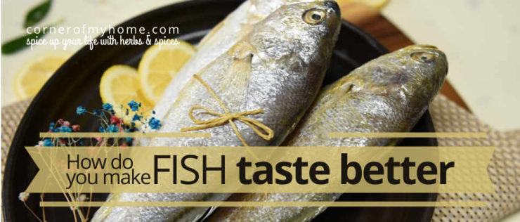 Use herbs and spices to make fish taste better