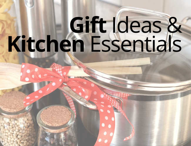 Gift ideas and kitchen essentials
