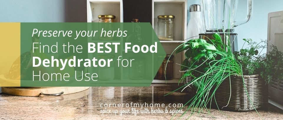 Preserve your herbs. Get the best food dehydrator for home use.